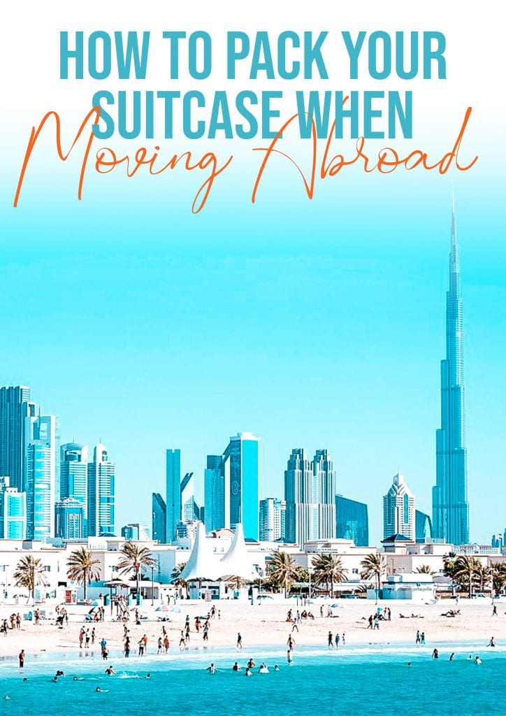 how to pack your suitcase when moving abroad