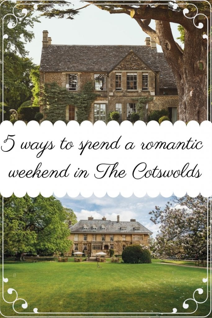 5 ways to spend a romantic weekend in The Cotswolds