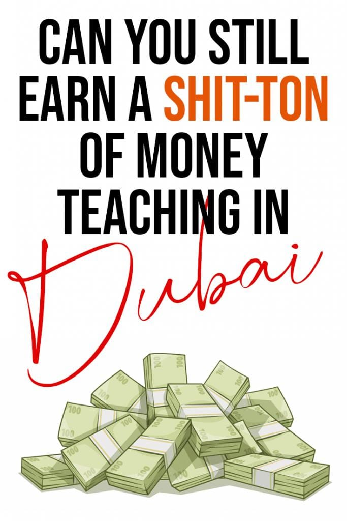 Can you stil earn a shitton of money teaching in dubai