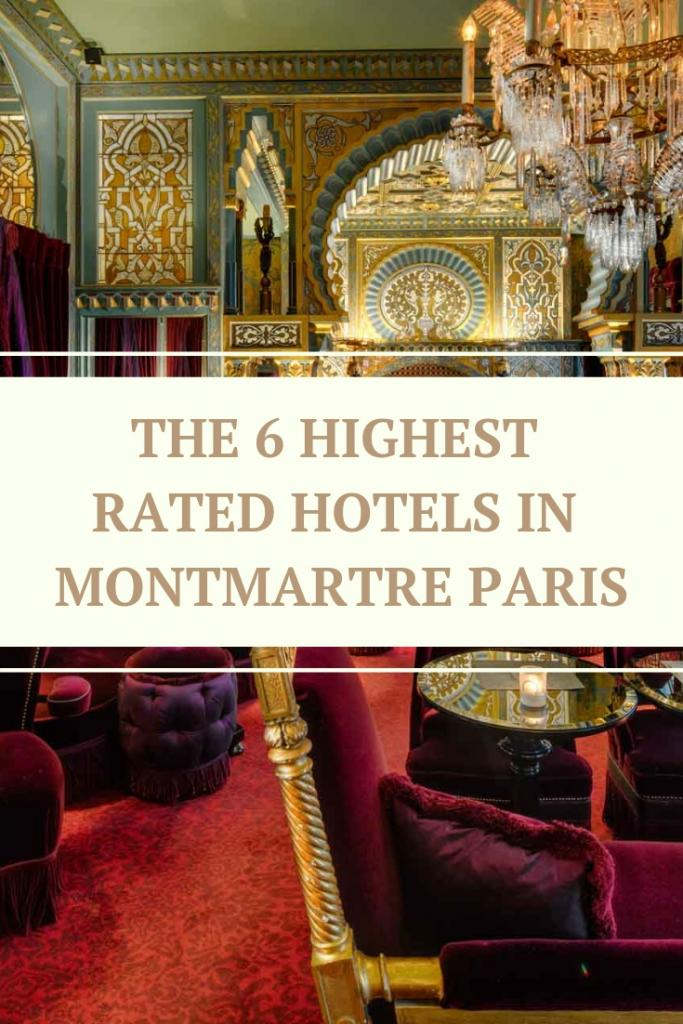 THE 6 HIGHEST RATED HOTELS IN MONTMARTRE PARIS