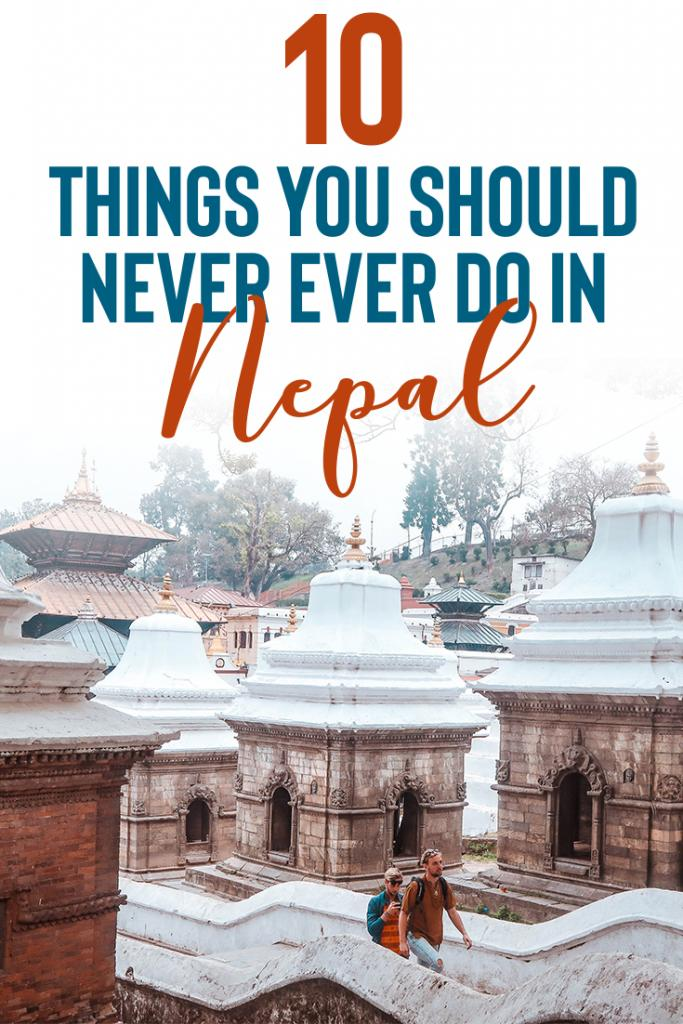 10 things you should never ever do in Nepal