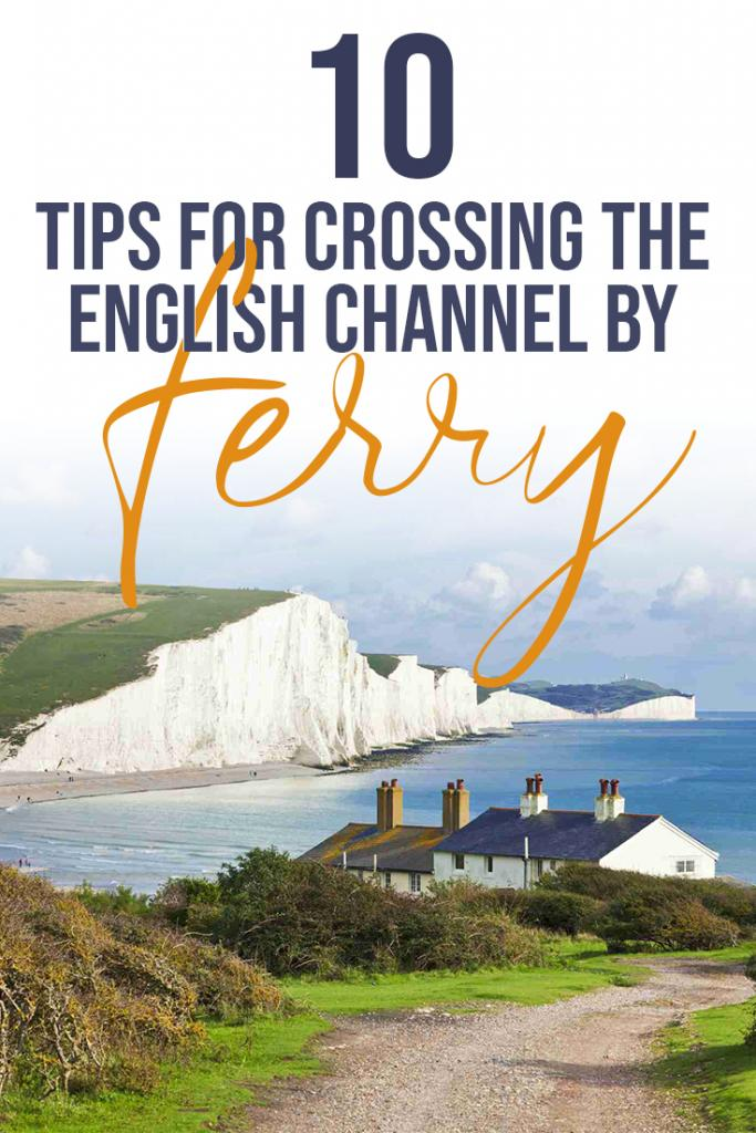 10 tips forcrossing the english channel by ferry