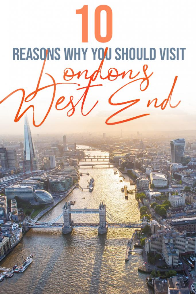 10 reasons why you should visit London's West End