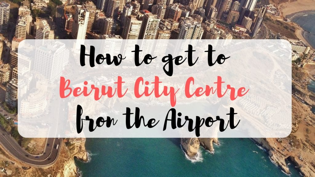 How to get to Beirut City Centre fron the Airport