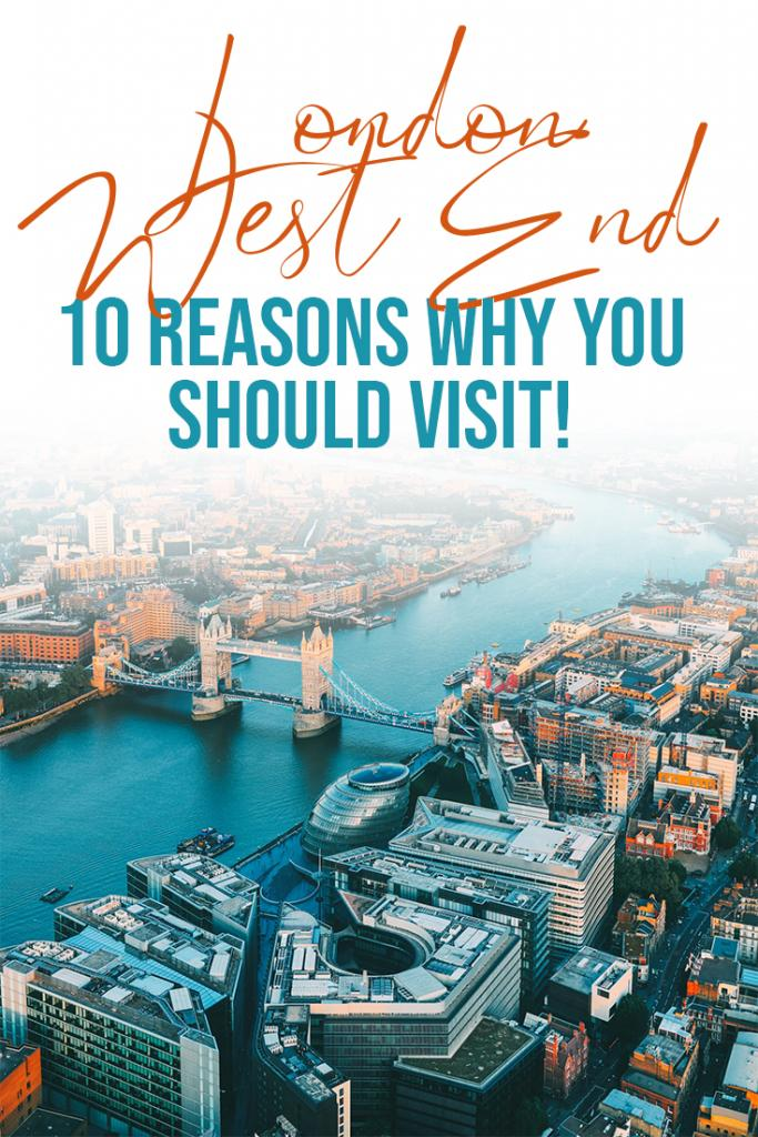 10 reasons why you should visit the London West End