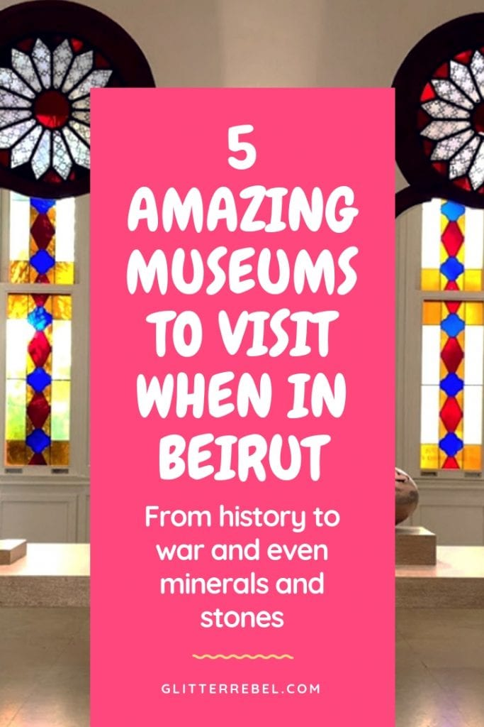 5 AMAZING MUSEUMS TO VISIT WHEN IN BEIRUT