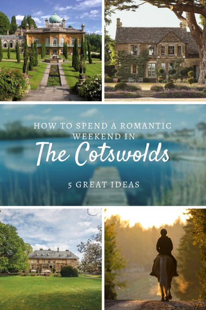 5 great ideas on how to spend a romantic weekend at the cotswolds