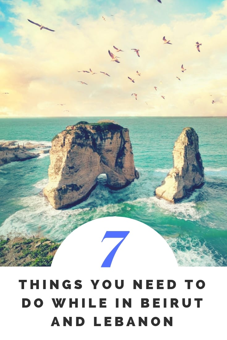 7 things to do while in Beirut and Lebanon