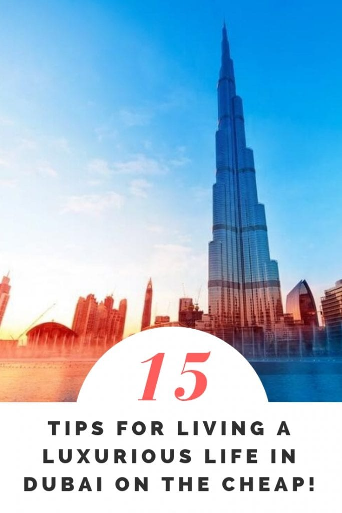 TIPS FOR LIVING A LUXURIOUS LIFE IN DUBAI ON THE CHEAP!