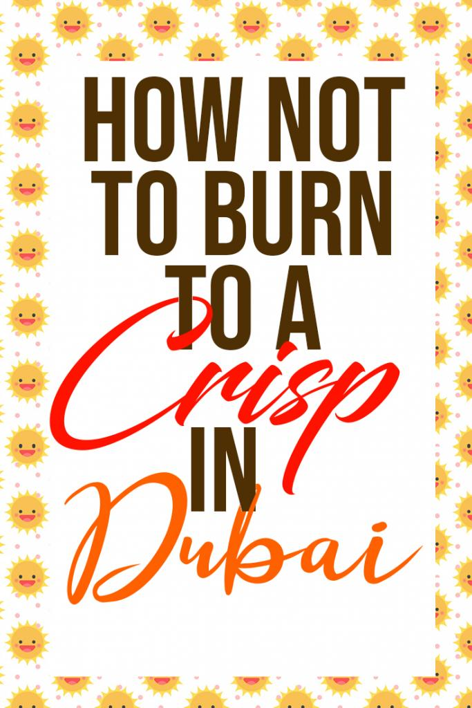 how not to burn to a crisp in Dubai