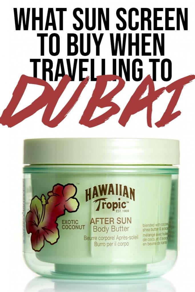 what sun screen to buy when travelling to Dubai