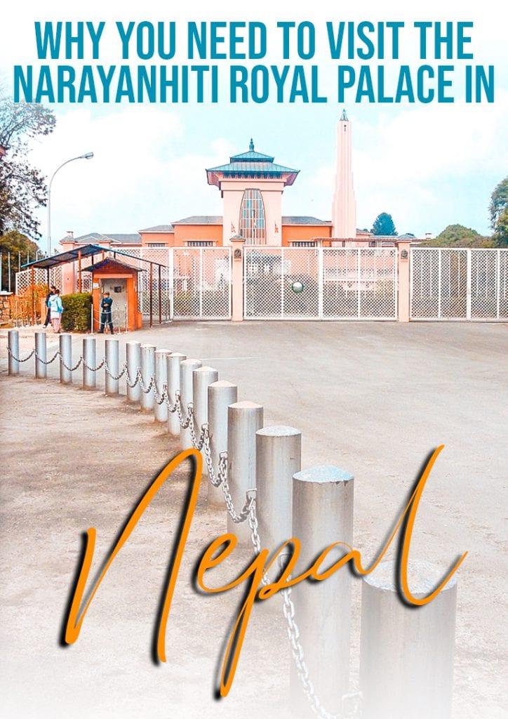 why you need to visit the narayanhiti royal palace in nepal
