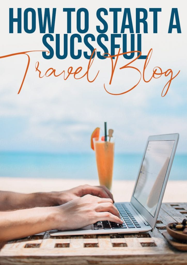 how to start a succesful travel blog